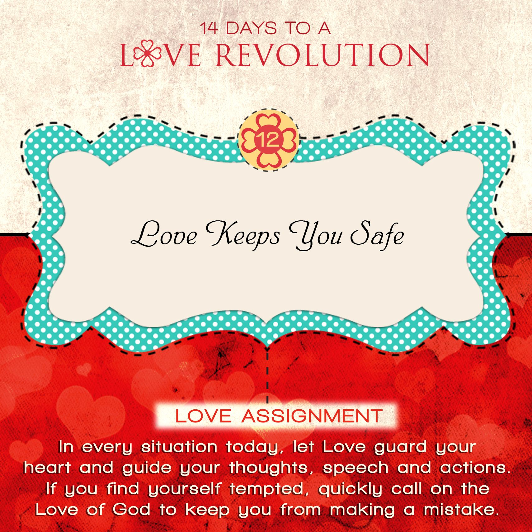 Day 12- Love Revolution: Did you know that Love can keep you safe? Learn more here: http://kennethcopelandministries.org/2014/02/day12lovekeepsyousafe/ #KCM #Love #Valentines #Love Revolution