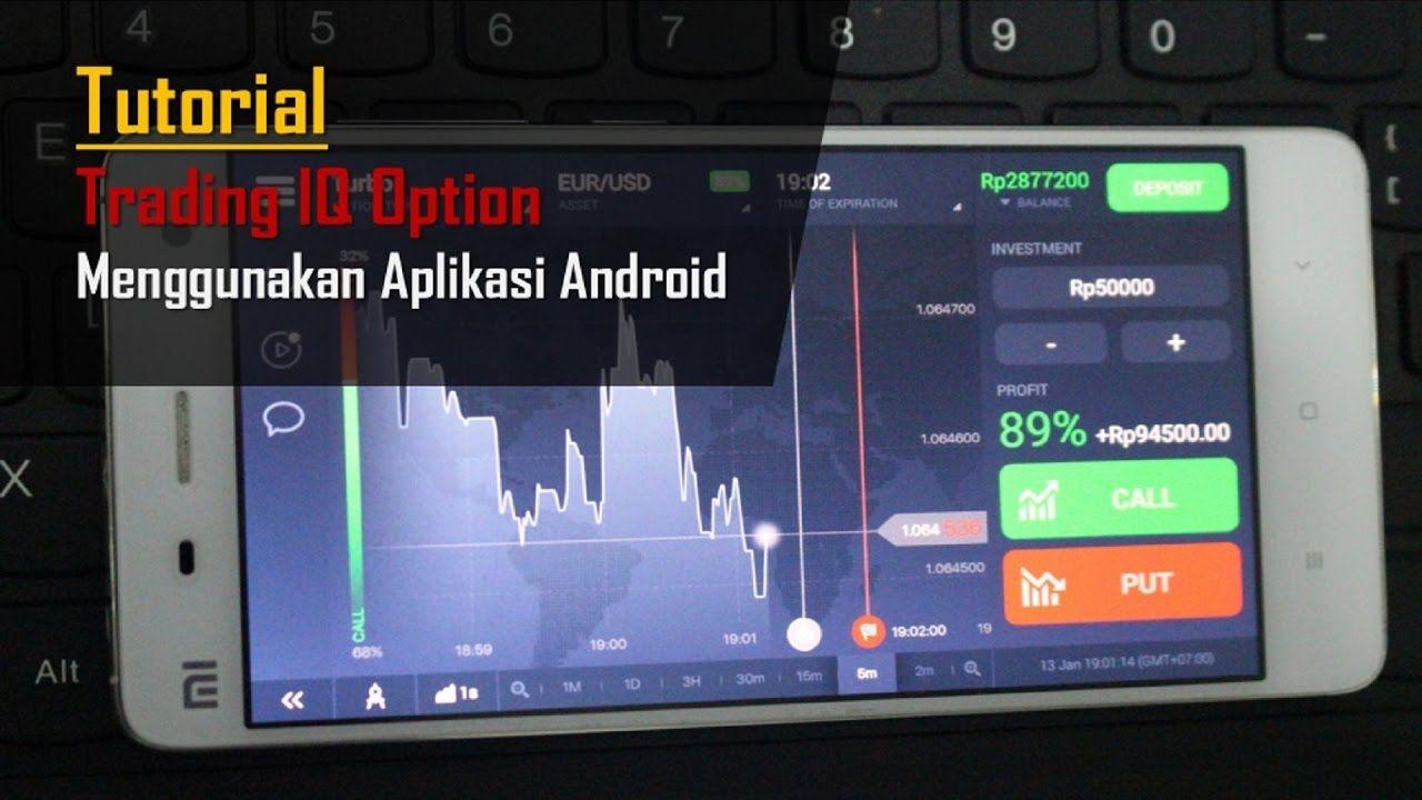 Tutorial Trading Binary Iq Option Menggunakan Aplikasi Android Aplikasi Android Aplikasi Android
