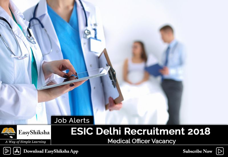 ESIC Delhi Recruitment 2018 Medical Officer Vacancy