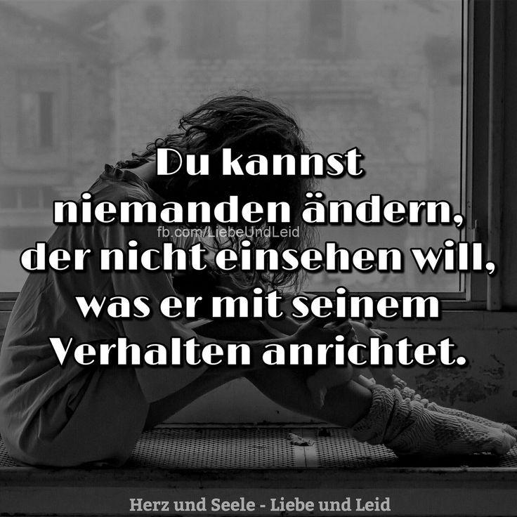 #ändern #kannst #niemanden       Du kannst niemanden ändern… | | Herz und Seele - Liebe und Leid