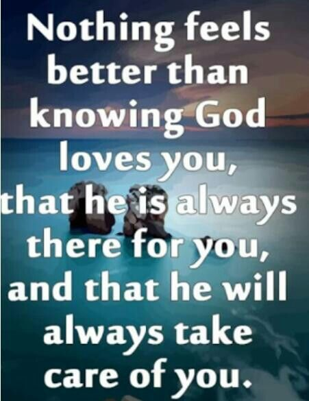 god loves you will always be there for you knowing god quotes
