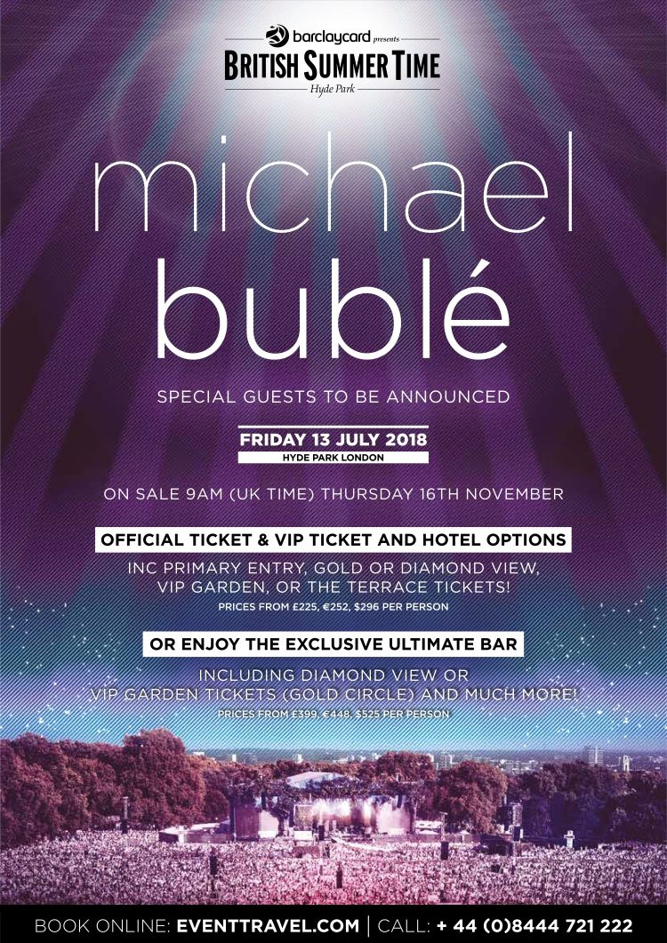Michael Buble To Headline London S Hyde Park 13 July 2018 Full Line Up This Will Be A Very Special Bst 20 Michael Buble Vip Tickets Michael Buble Tickets