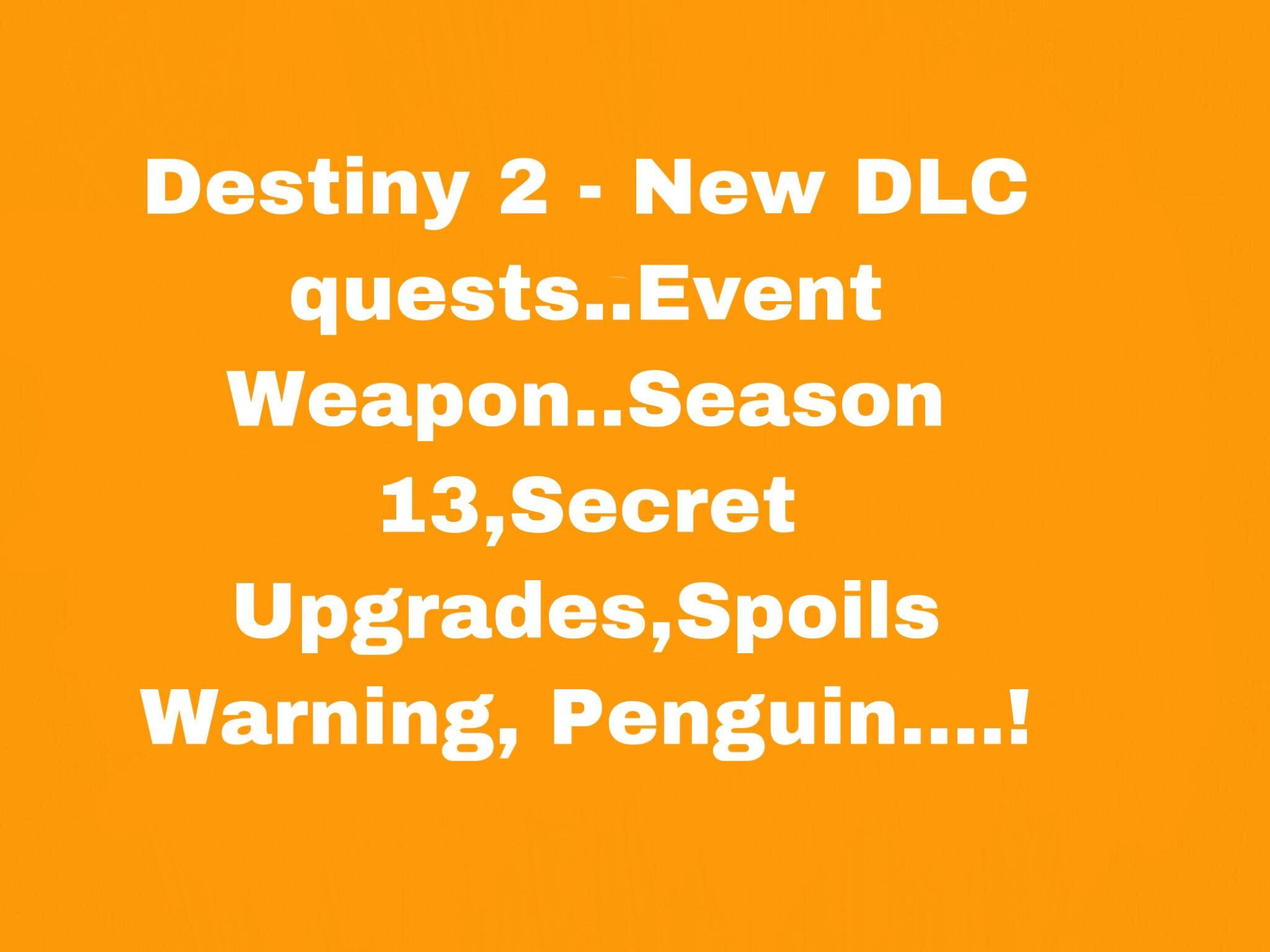 Destiny 2 New Dlc Quests Event Season 13 Secret Upgrade In 2021 Destiny How To Look Pretty Secret