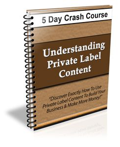 Understanding Private Label Content Crash Course With Private Label Rights