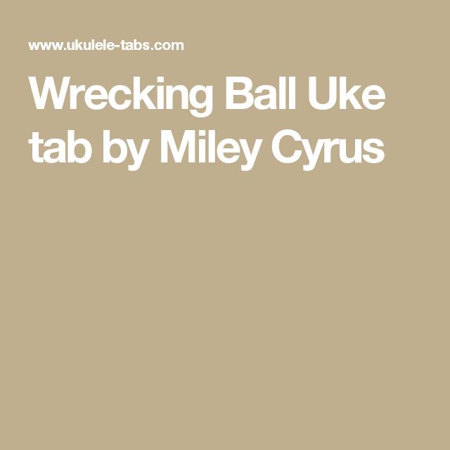 Wrecking Ball Uke tab by Miley Cyrus | Ukelele! | Uke tabs