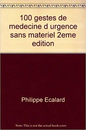 100 Gestes De Medecine D Urgence Sans Materiel 2eme Edition Amazon Ca Philippe Ecalard Books In 2020 Book Cover Books Notes