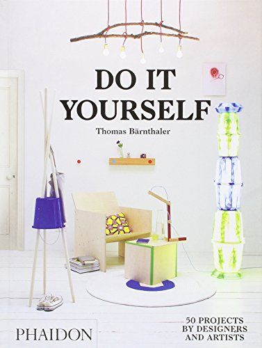 Do It Yourself: 50 Projects by Designers and Artists by T... https://www.amazon.com/dp/0714870196/ref=cm_sw_r_pi_dp_x_o-FhybFNYMXYA