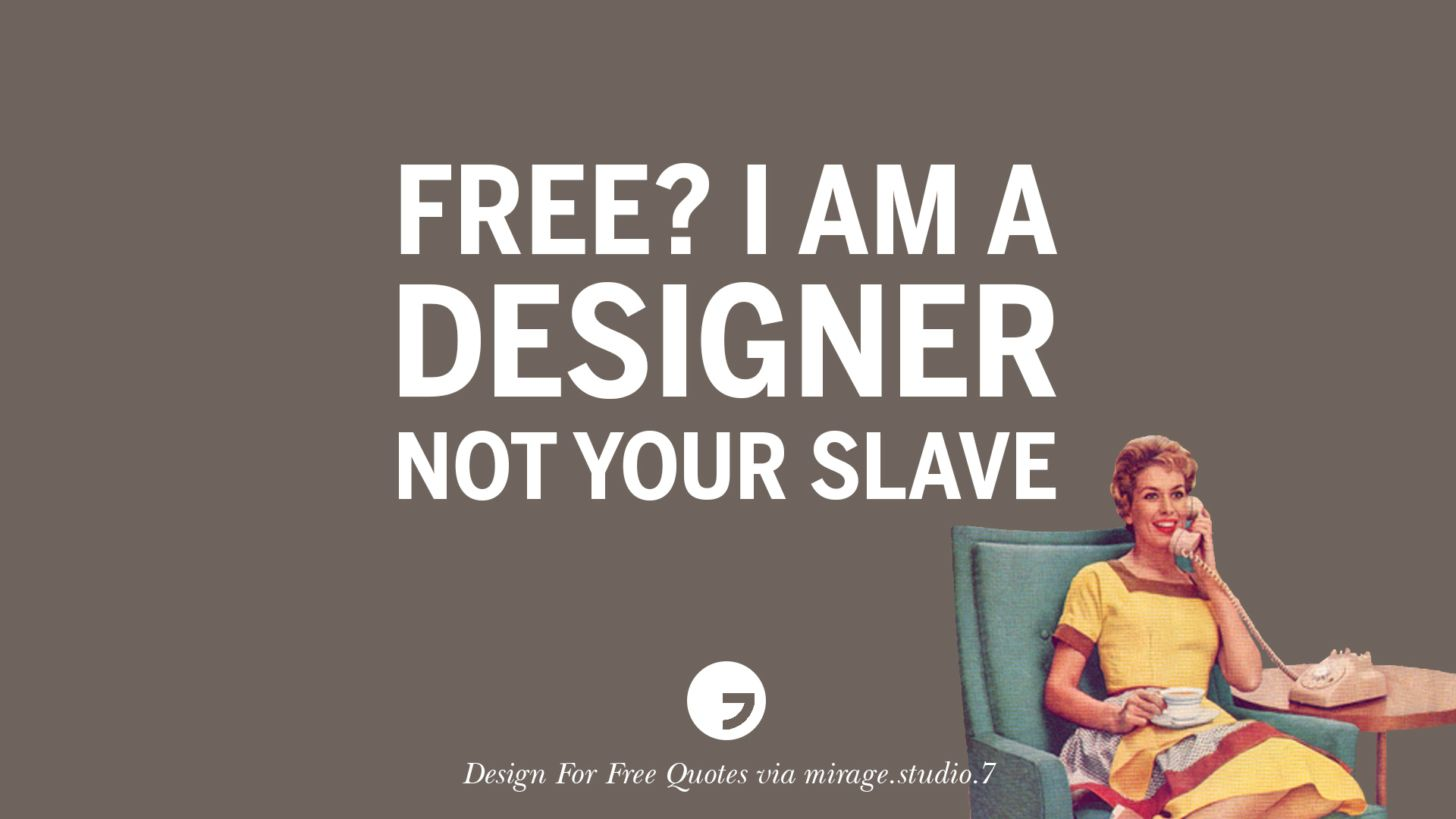 Free I Am A Designer Not Your Slave Sarcastic Design For Free