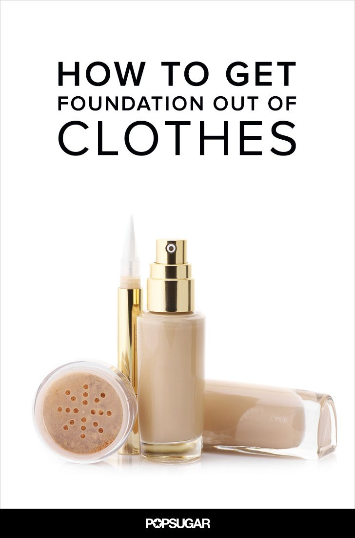 How To Get Foundation Out Of Clothes