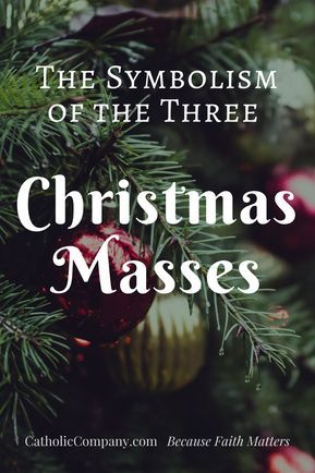 The Symbolism Of The 3 Christmas Masses Catholic Pictures Easter