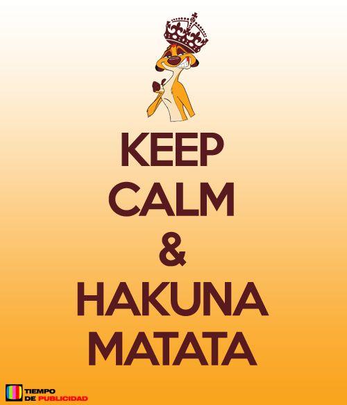 Keep Calm Hakuna Matata Keep Calm Pinterest Hakuna Matata And Keep Calm