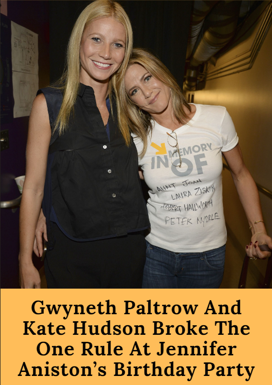 Paltrow And Kate Hudson Broke The One Rule At