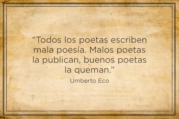 Amaba la literatura pero nunca respetó del todo al medio editorial. | 9 Frases de Umberto Eco que vivirán por siempre