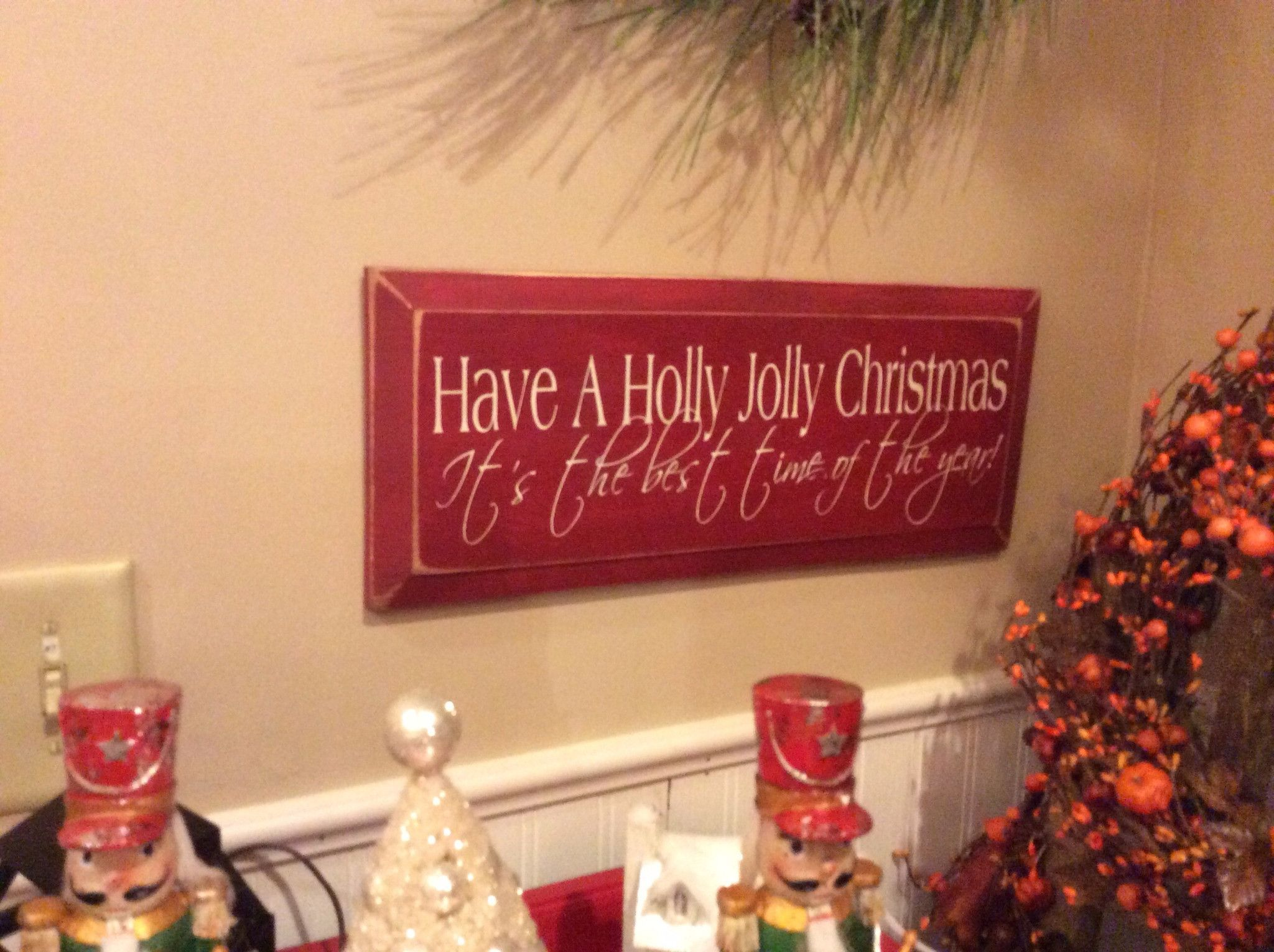 Have a Holly Jolly Christmas it's The Best Time of the Year - Wood ...