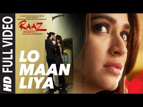 Lo Maan Liya Full Video Song Raaz Reboot Arijit Singh Emraan Hashmi Kriti Kharbanda Gaurav A Romantic Songs Video Latest Video Songs Bollywood Music Videos