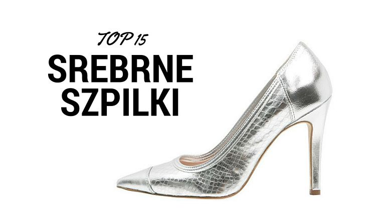 Srebrne Szpilki Moj Top 15 Stiletto Heels Stiletto Heels