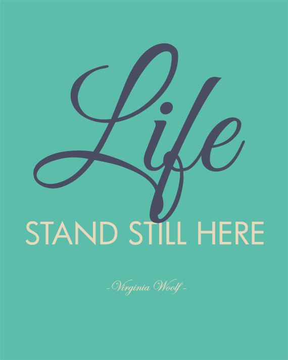 Virginia Woolf Print Life Stand Still Here by JaneAndCompanyDesign