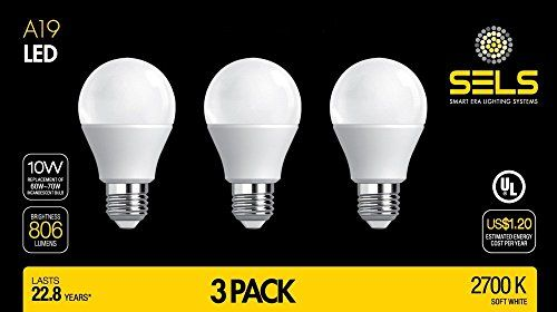 Sels A19 Led Bulb 10 Watts 806 Lumens E26 Standard Base 60 Watt Incandescent Bulb Equivalent Ul 2700k Soft White 3 Pack Suitab Led Light Bulb Light Bulb Bulb