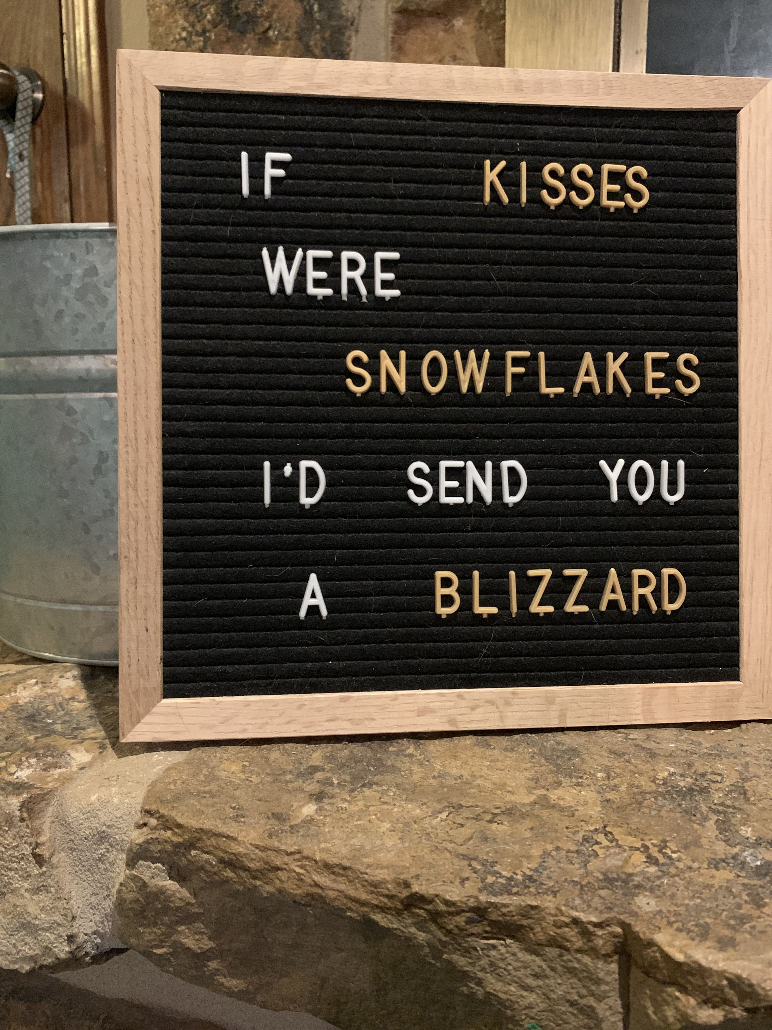 If Kisses Were Snowflakes I D Send You A Blizzard Winter Letterboard Quotes Message Board Quotes Letter Board Letterboard Signs