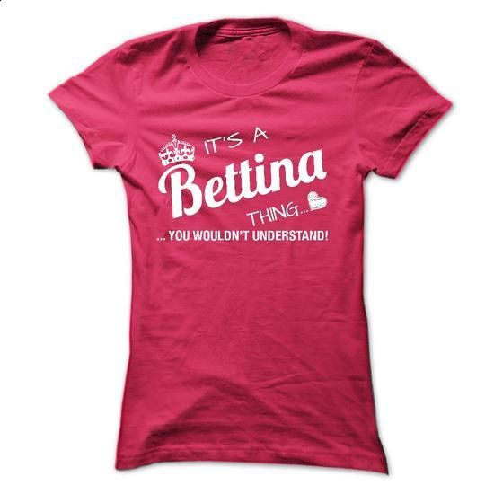 Its A Bettina Thing - You Wouldnt Understand - #blusas shirt #black sweatshirt. GET YOURS => https://www.sunfrog.com/Names/Its-A-Bettina-Thing--You-Wouldnt-Understand.html?68278