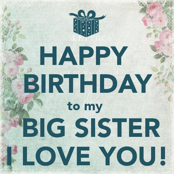 Happy Birthday To My Big Sister I Love You Cards Happy Birthday