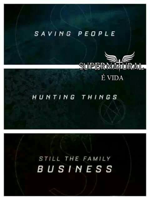 Salvar pessoas, caçar coisas. Esse é o negócio da família!