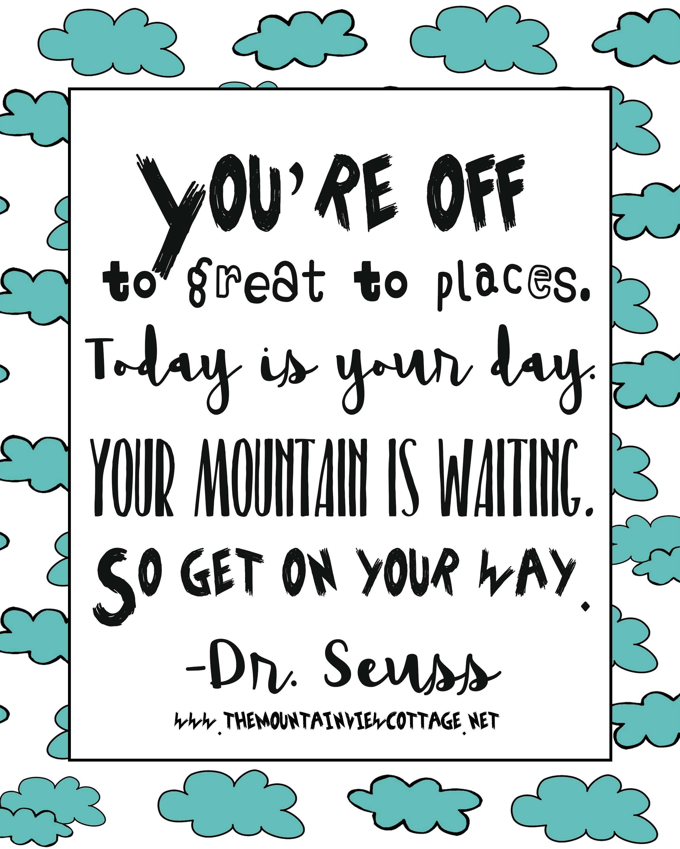 Dr Seuss Graduation Quotes : seuss, graduation, quotes, Incredible, Dr.Seuss, Quotes, Mountain, Cottage, School, Quotes,, Friendship
