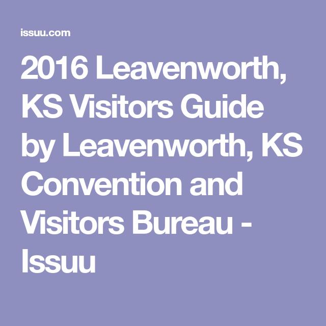 2016 Leavenworth, KS Visitors Guide by Leavenworth, KS Convention and Visitors Bureau - Issuu