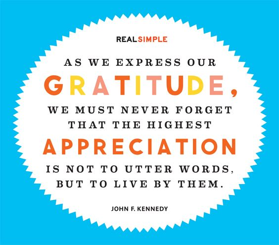 """John F Kennedy Gratitude Quote: """"As We Express Our Gratitude, We Must Never Forget That"""
