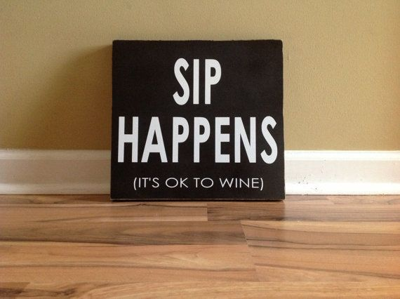 Wine Signs Decor Adorable Sip Happens Its Ok To Wine Sign Wall Decor Woodengagirldesigns Review