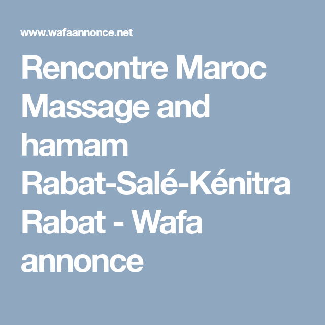Annonce de rencontre maroc