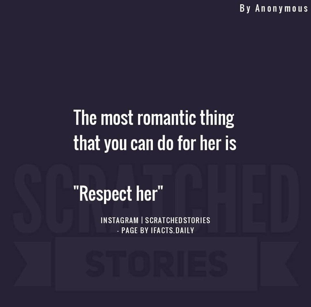 Respect your girl. | life, love and laughter. | Quotes, Love