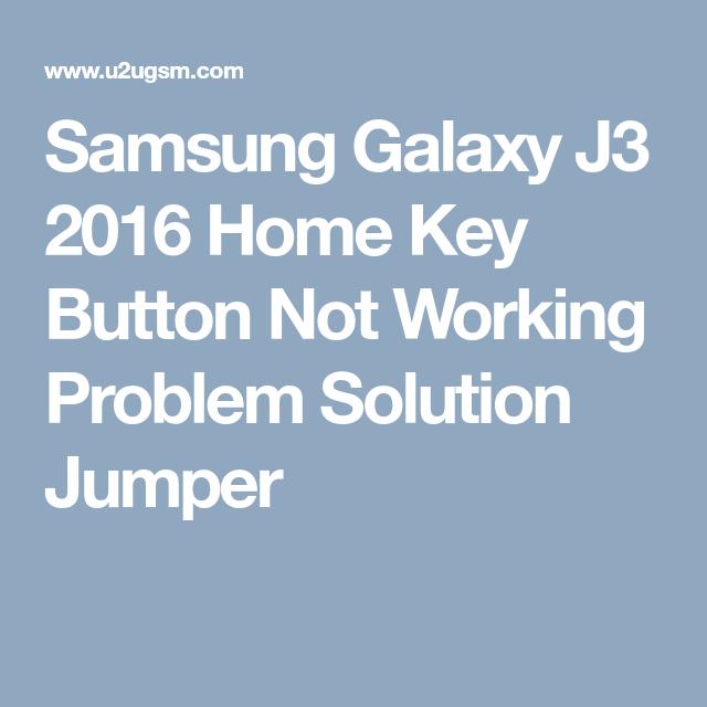 Samsung Galaxy J3 2016 Home Key Button Not Working Problem