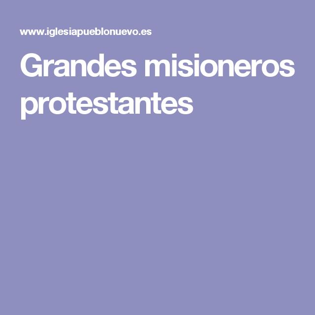 Grandes misioneros protestantes
