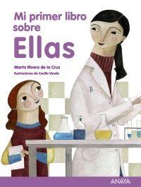 Mi primer libro sobre Ellas   Anaya Infantil y Juvenil