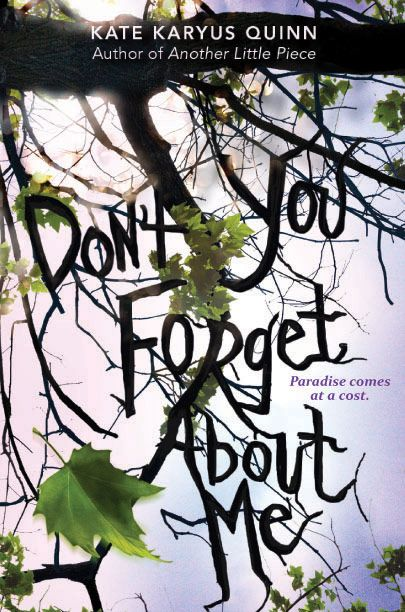(Don't You) Forget About Me by Kate Karyus Queen | Publisher: HarperTeen | Publication Date: June 10, 2014 | www.katekaryusquinn.com | #YA #Thriller #dystopian