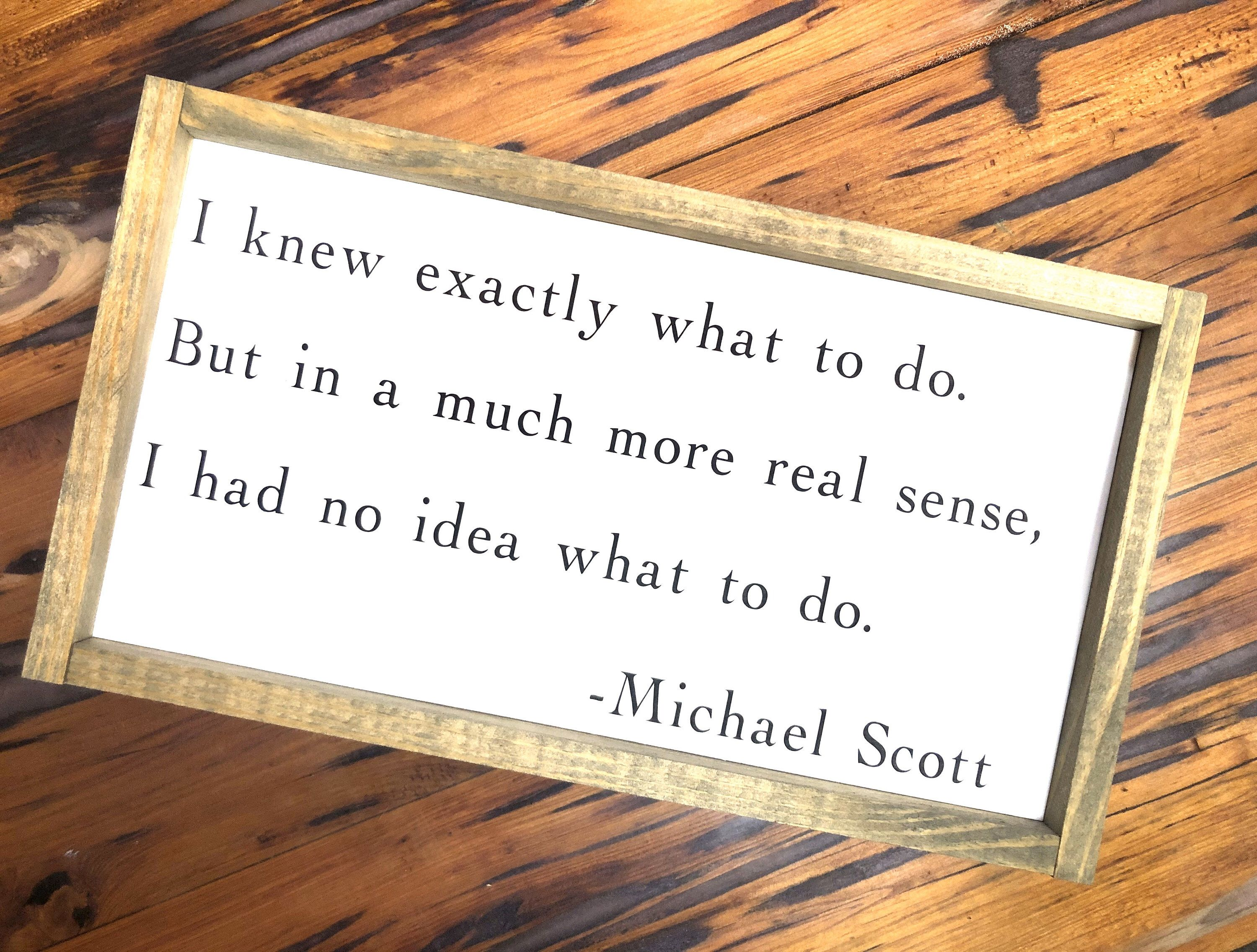 Michael Scott Quote I Knew Exactly What To Do The Office Quote Wall Sign Etsy Office Funnyquotesign Funn Office Quotes Wall Wall Signs Office Quotes