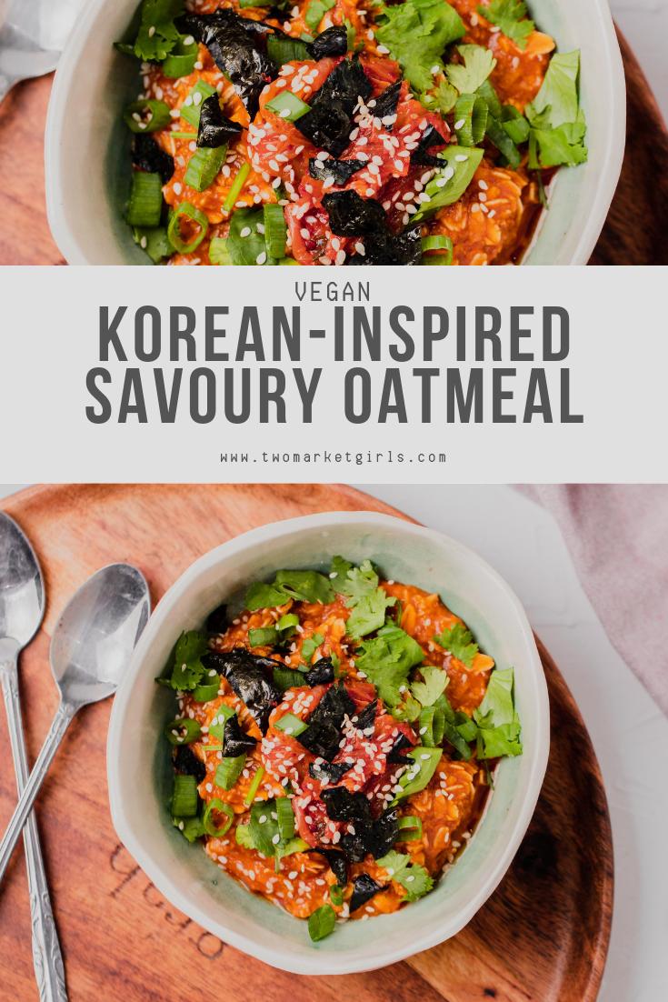 Korean Savoury Oatmeal Breakfast Bowl Two Market Girls Recipe Savory Oatmeal Breakfast Bowl Vegan Vegan Brunch Recipes