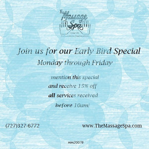 Join us for 15% off ANY service received before 10am Monday through Friday! (727)327-6772 Reservations@TheMassageSpa.com