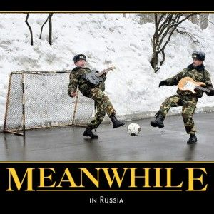 Funny Quotes About Russia Meanwhile In Russia Funny Pictures Funny Pictures With Captions
