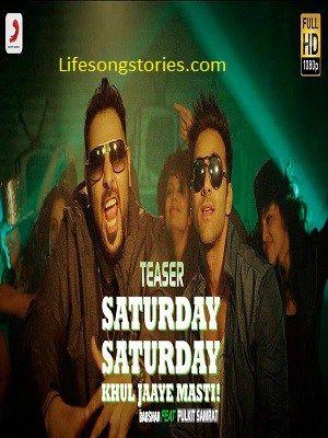 Saturday Saturday Khul Jaaye Masti Mp3 Songs Plot Recently Badshah Has Release His New Indipop Songs Satu Bollywood Music Videos Mp3 Song Saturday Saturday