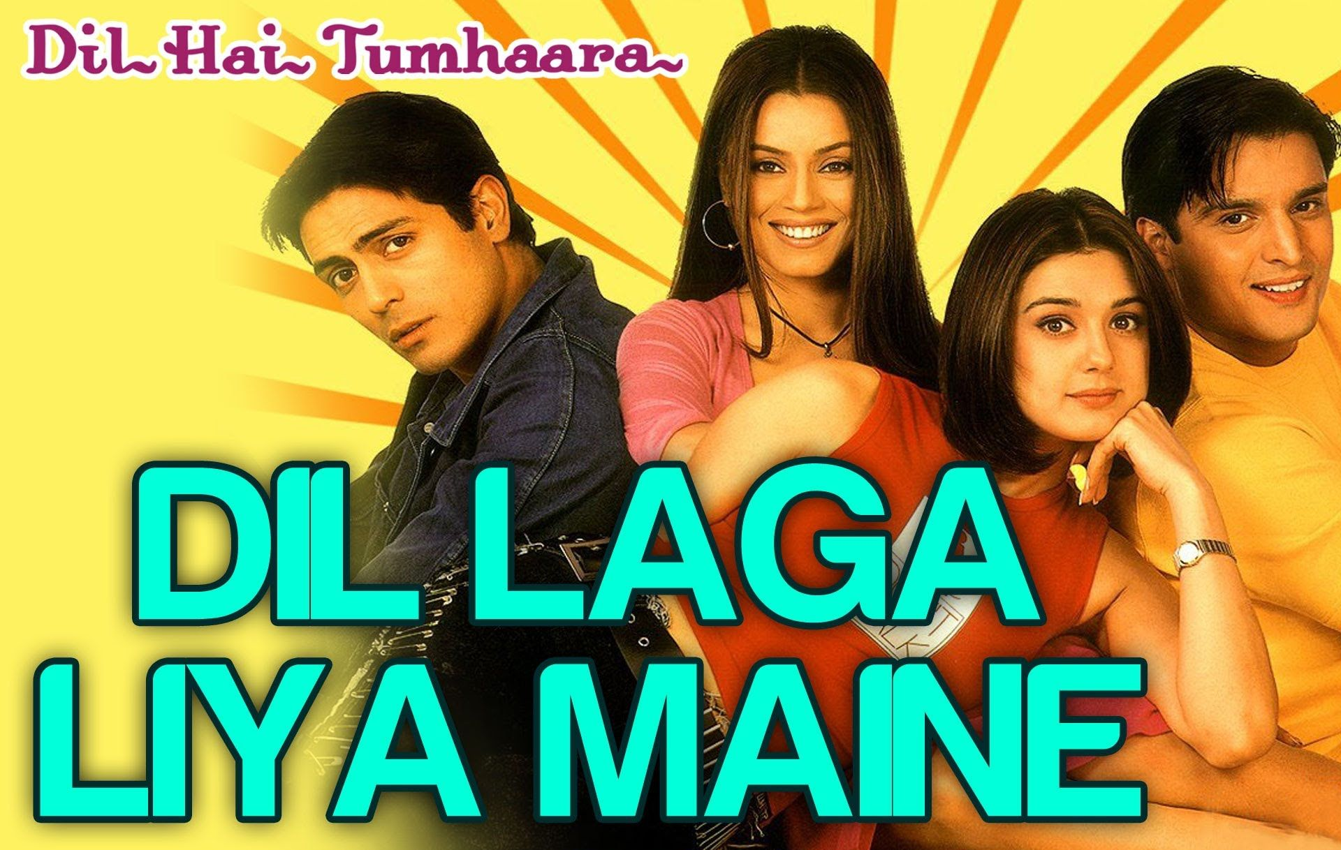 Dil Laga Liya Maine Dil Hai Tumhaara Preity Arjun Rampal Alka Ya Omg Romantic Songs Latest Bollywood Songs Bollywood Music