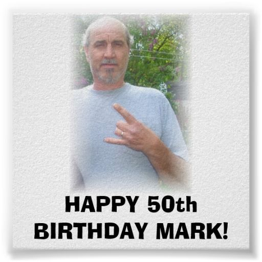 Dsc02662 Happy 50th Birthday Mark Poster Zazzle Com Happy