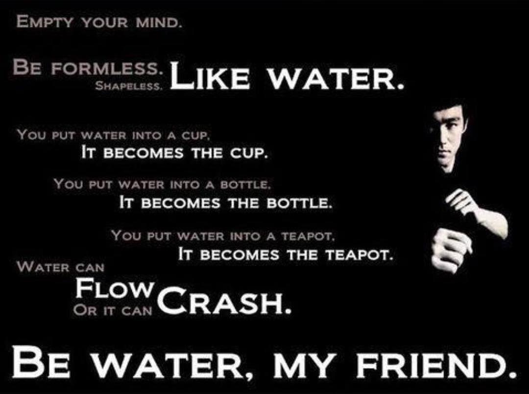 Taekwondo Quotes Be Like Water My Friend Lvmaa Taekwondo Bjj Judo Irt Silat
