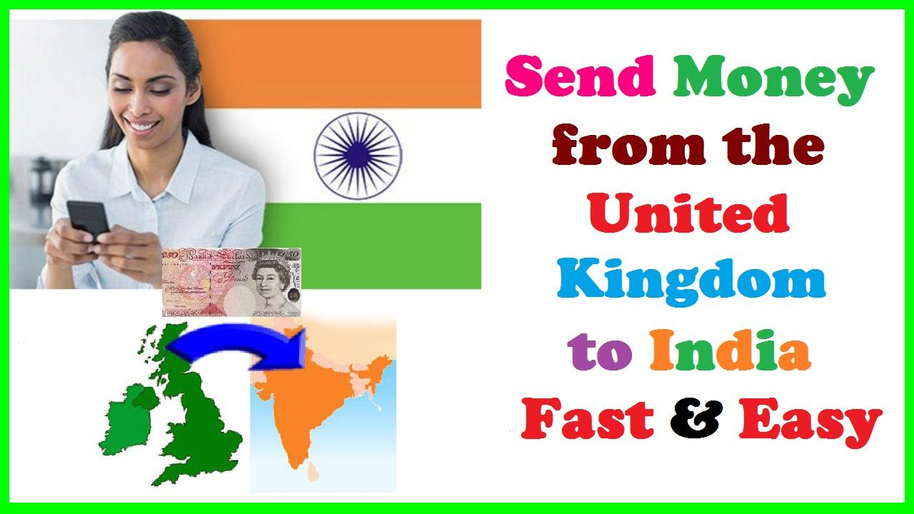 Send Money From The Uk To India Fast