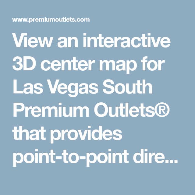 South Outlet Mall Las Vegas Map.View An Interactive 3d Center Map For Las Vegas South Premium