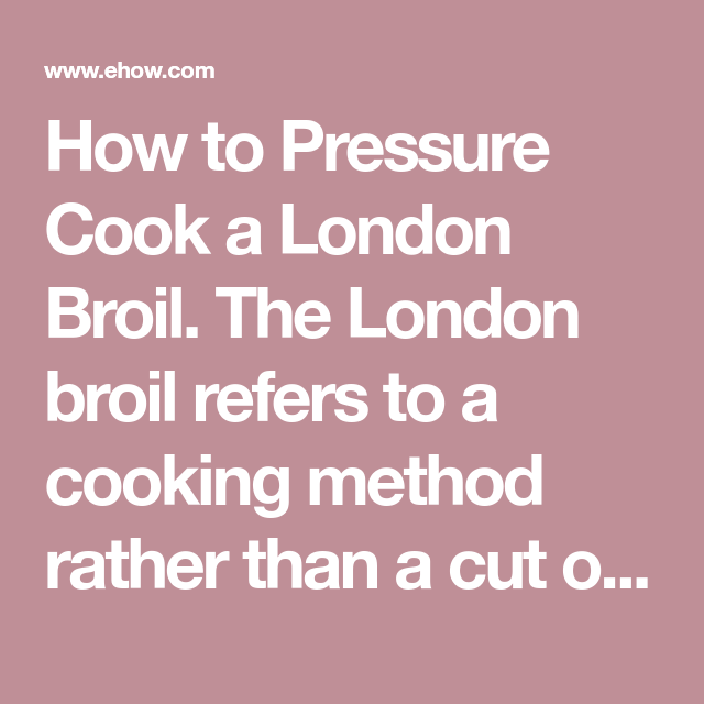 How to Pressure Cook a London Broil | eHow.com