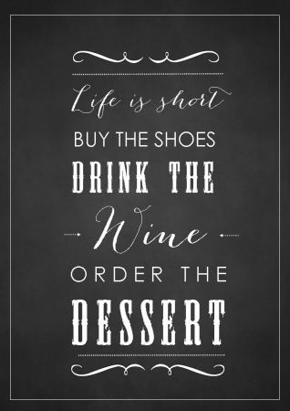 57914f8927fdd Life is short chalkboard print | Quotes and words of wisdom | Life ...