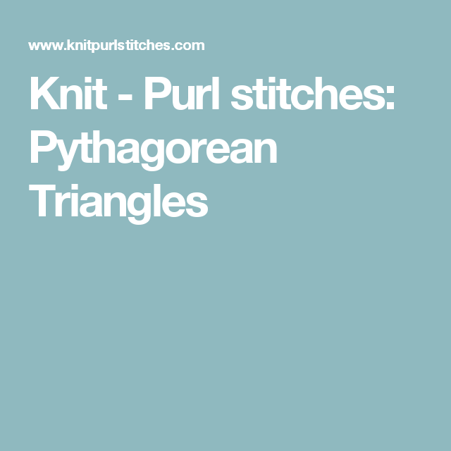 Knit - Purl stitches: Pythagorean Triangles