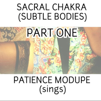 Misfit Tunes: AUDIO :: SACRAL CHAKRA BY PATIENCE MODUPE